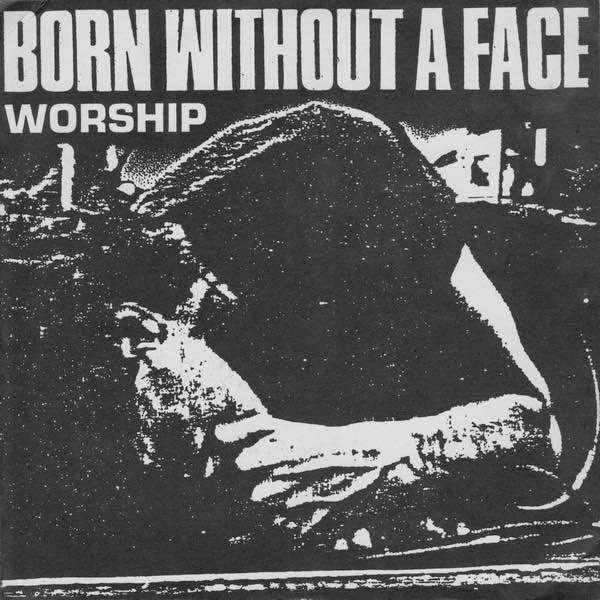 born without a face worship ep